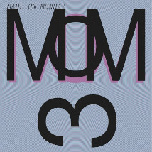 Made on Monday III | | Saturday 6 April to Wednesday 10 April 2013 | to
