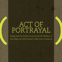 Act of Portrayal |  Limerick City Gallery  Pery Square, Limerick | Saturday 25 May to Friday 26 July 2013 | to