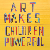 Bob and Roberta Smith: Art Makes Children Powerful |  Butler Gallery  Kilkenny Castle Kilkenny | Saturday 10 August to Sunday 6 October 2013 | to