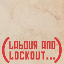 Labour & Lockout |  Limerick City Gallery  Pery Square, Limerick | Friday 9 August to Tuesday 1 October 2013 | to