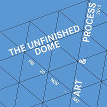 The Unfinished Dome: MA Art and Process Show 2013 |  3rd Floor Old Government Offices (former Fás building) Sullivan's Quay, Cork | Friday 29 November to Saturday 14 December 2013 | to