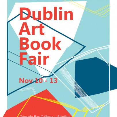 Dublin Art Book Fair 2016 | Temple Bar Gallery & Studios  5 - 9 Temple Bar Dublin 2 | Thursday 10 November to Sunday 13 November 2016 | to