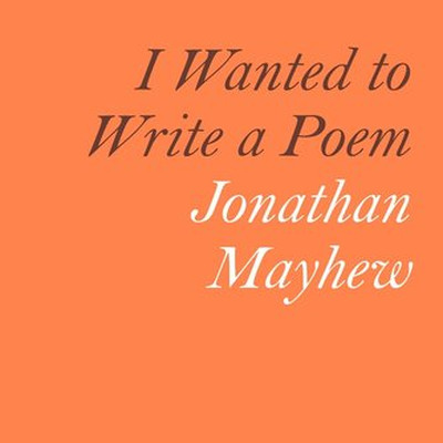 Jonathan Mayhew: I Wanted to Write a Poem |  Wexford Arts Centre  Cornmarket Wexford | Monday 27 February to Saturday 25 March 2017 | to