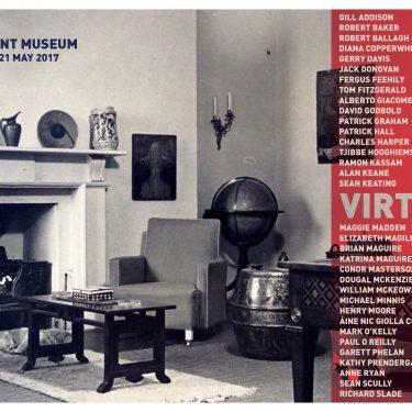 Virtú |  Hunt Museum  The Custom House Rutland Street, Limerick | Thursday 6 April to Sunday 21 May 2017 | to