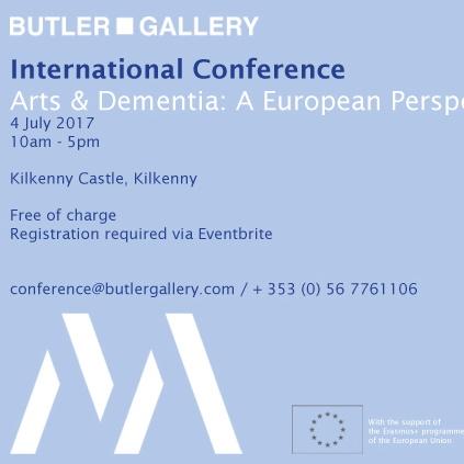International Conference: Arts & Dementia: A European Perspective |  The Parade Tower Kilkenny Castle | Tuesday 4 July 2017 | to