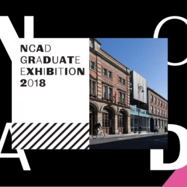 NCAD Graduate Exhibition 2018 |  NCAD Gallery  100 Thomas Street Dublin 8 | Friday 8 June to Sunday 17 June 2018 | to